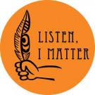 Listen, I Matter Buttons